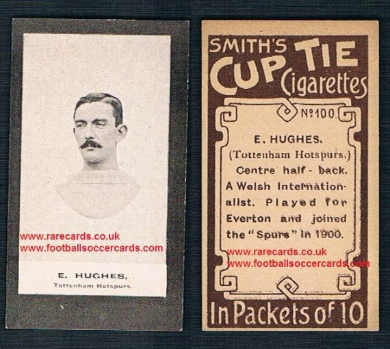 1901 Smith's Cup Tie Cigarettes card 100 Ted Hughes Everton Tottenham Hotspur Spurs Wales legend